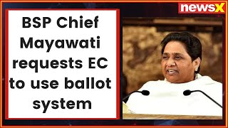 #EVMTamperingRow BSP Chief Mayawati requests EC to use ballot system, claims BJP stole their votes - NEWSXLIVE