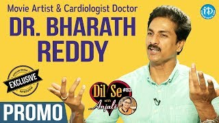 Movie Artist & Cardiologist Dr.Bharath Reddy Interview - Promo | Dil Se With Anjali #83 - IDREAMMOVIES