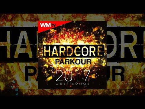 Hot Workout // Hardcore Parkour 2017 Best Songs // WMTV