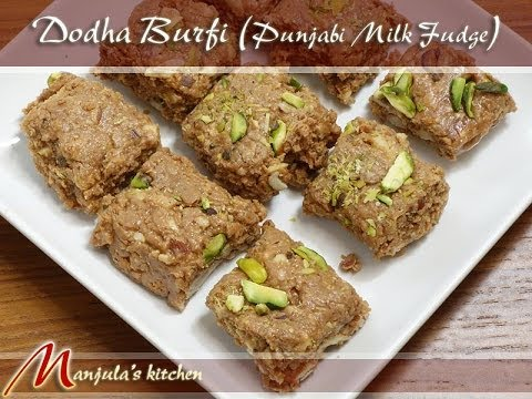 Dodha Burfi - Punjabi Milk Fudge Recipe by Manjula