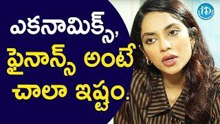 నాకు ఎకనామిక్స్, ఫైనాన్స్ అంటే చాలా ఇష్టం - Actress Sobhita || Talking Movies With iDream - IDREAMMOVIES