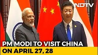 PM Modi To Visit China Next Week, Will Hold Talks With Xi Jinping - NDTV