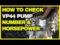 How to check Bosch VP44 pump Number and the horsepower