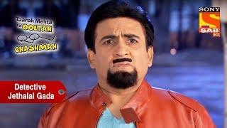 Jethalal Becomes A Detective To Help Bhide | Taarak Mehta Ka Ooltah Chashmah - SABTV
