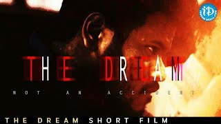The Dream - Latest Telugu Short Film 2018 || Directed By Sandeep Raghavendra - IDREAMMOVIES