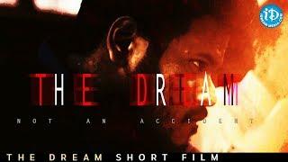 The Dream - Latest Telugu Short Film 2018 || Directed By Sandeep Raghavendra - IDREAMMOVIES