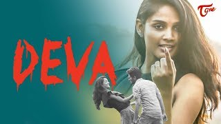 DEVA | Latest Telugu Short Film 2019 | by Vamshi | TeluguOne - TELUGUONE