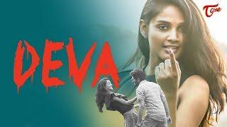 DEVA | Latest Telugu Short Film 2019 | by Vamshi | TeluguOne - TELUGUONE