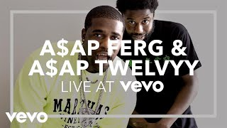 A$AP Ferg, A$AP Twelvyy - Still Twelve, Still Striving, Still Cozy (Live at Vevo) - VEVO
