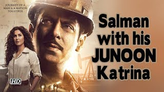 Salman with his JUNOON Katrina #BharatKaJunoon |NEW POSTER` - IANSINDIA