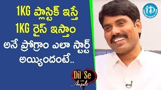 1 Kg Rice for 1 Kg Plastic Programme - Collector C Narayana Reddy | Dil Se With Anjali #176 - IDREAMMOVIES