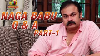 Naga Babu Q & A Part 1 - Exclusive Interview - Chiranjeevi, Pawan Kalyan - TELUGUFILMNAGAR