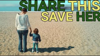 Save My Daughter.  Share This Video.
