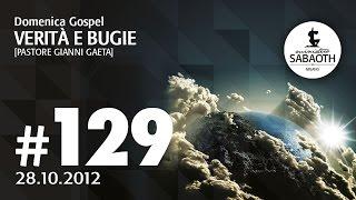 Domenica Gospel - 28 Ottobre 2012 - Verità e bugie - Pastore Gianni Gaeta