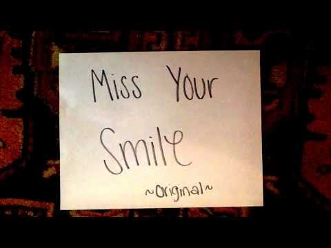 Miss Your Smile (original)