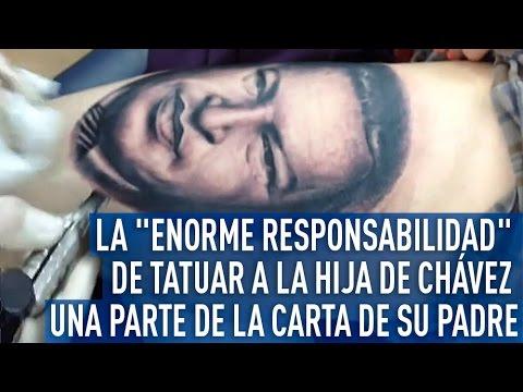 """""""Fue una responsabilidad enorme"""" tatuar a la hija de Chávez una parte de la carta de su padre"""