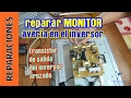 Reparar avería de inversor en un monitor. Coste: menos de 3 euros