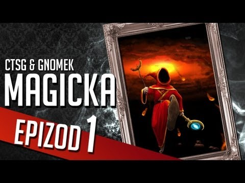 Magicka - Chapter 1 (CTSG87 &amp; Gamenomia)