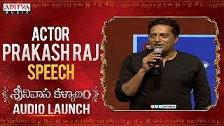 Actor Prakash Raj Speech @ Srinivasa Kalyanam Audio Launch Live | Nithiin, Raashi Khanna - ADITYAMUSIC