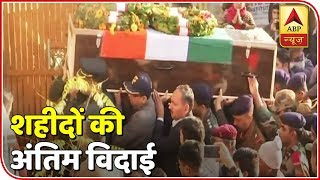 Nation bids adieu to Pulwama encounter martyrs with tears - ABPNEWSTV
