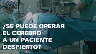 ¿Se puede operar el cerebro a un paciente despierto? - HOPE