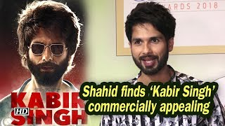 Shahid finds 'Kabir Singh' commercially appealing - BOLLYWOODCOUNTRY