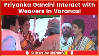 Lok Sabha Election 2019: Priyanka Gandhi Visits Temple in Varanasi, Interact with Weavers - NEWSXLIVE