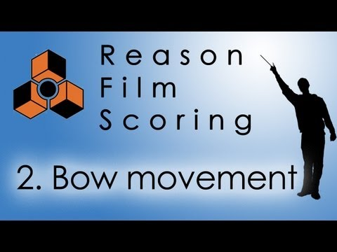 Reason Film Scoring Ep. 2 - Simulating Bow Movements