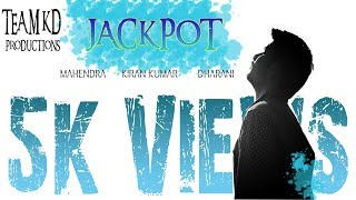 JACKPOT || TELUGU SHORT FILM 2017 || TEAM KD PRODUCTIONS || PAKALA || 2017 || - YOUTUBE