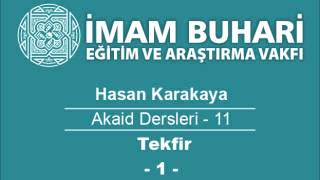 Hasan KARAKAYA Hocaefendi-Akaid Dersleri 11: Tekfir Meselesi-I