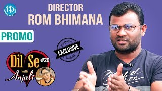 Director Rom Bhimana Exclusive Interview - Promo || Dil Se With Anjali #20 - IDREAMMOVIES