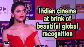 Indian cinema at brink of beautiful global recognition | Deepika Padukone - BOLLYWOODCOUNTRY