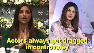 Actors always get dragged in controversy : Parineeti Chopra - BOLLYWOODCOUNTRY