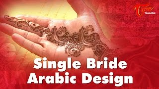 Single Bride Arabic Design | Lovely Arabic Mehndi Designs - TELUGUONE