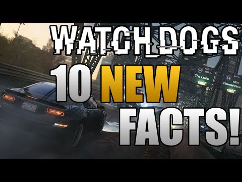 Watch Dogs - 10 NEW Confirmed Facts! (Watch_Dogs Gameplay)
