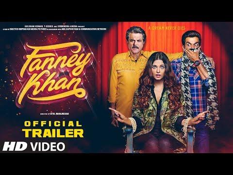 FANNEY KHAN Hindi Movie Trailer| Anil Kapoor, Aishwarya Rai Bachchan, Rajkummar Rao