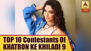 Meet the TOP 10 contestants of KHATRON KE KHILADI 9 - ABPNEWSTV