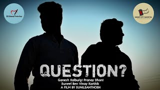 Question || Telugu Short Film (2018) || Destiny Productions - YOUTUBE