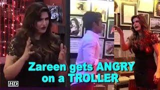 I'll SLAP your face: ANGRY Zareen to a TROLLER - IANSINDIA