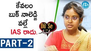 Civil's Topper Anusha Tellakula Exclusive Interview - Part #2 || Dil Se With Anjali - IDREAMMOVIES