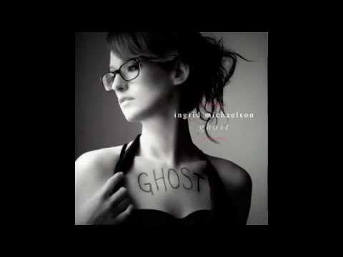 Ingrid Michaelson ~ Ghost