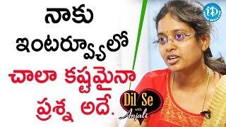 నాకు ఇంటర్వ్యూలో చాలా కష్టమైనా ప్రశ్న అదే - Civils Topper Anusha Tellakula| Dil Se With Anjali - IDREAMMOVIES