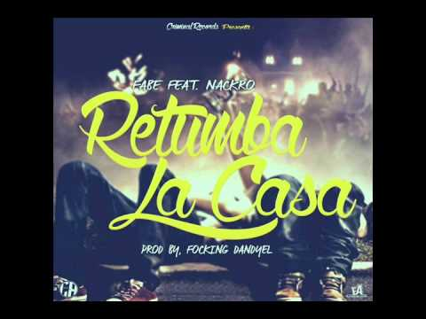 Retumba la casa - Fabe Ft Nackro (Prod. By CriminalRecords & FOCKING DANDYEL)