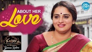 Pavithra Lokesh About Her Love || Koffee With Yamuna Kishore - IDREAMMOVIES