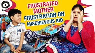 Frustrated Mother FRUSTRATION on Mischievous Kid | Frustrated Woman Telugu Web Series | Sunaina - YOUTUBE