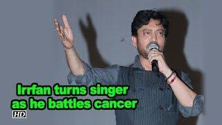 Irrfan Khan turns singer as he battles cancer - IANSINDIA