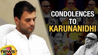 Congress Rahul Gandhi Condolences To DMK Chief Karunanidhi | Mango News - MANGONEWS