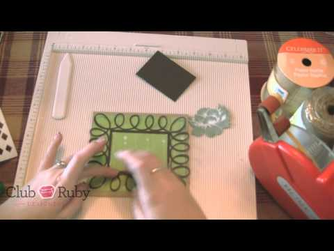 Tuesday Tutorial using September Club Ruby Kit and Fancy Frames
