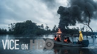 The Battle Raging In Nigeria Over Control Of Oil, VICE on HBO, Full Episode - VICENEWS