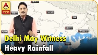 Skymet Weather Bulletin: Delhi, Jaipur, Lucknow may witness heavy rainfall soon - ABPNEWSTV